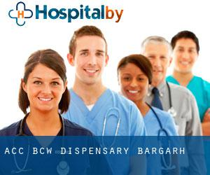 ACC BCW Dispensary (Bargarh)