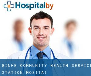 Binhe Community Health Service Station Mositai