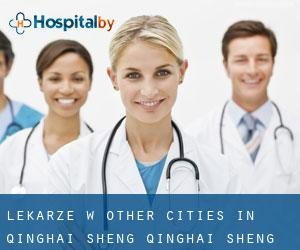 Lekarze w Other Cities in Qinghai Sheng (Qinghai Sheng)