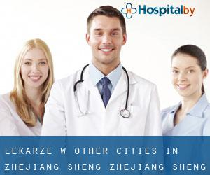 Lekarze w Other Cities in Zhejiang Sheng (Zhejiang Sheng)