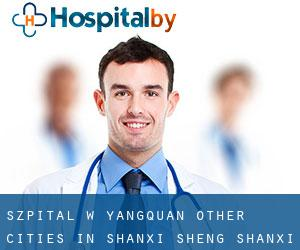 Szpital w Yangquan (Other Cities in Shanxi Sheng, Shanxi Sheng)